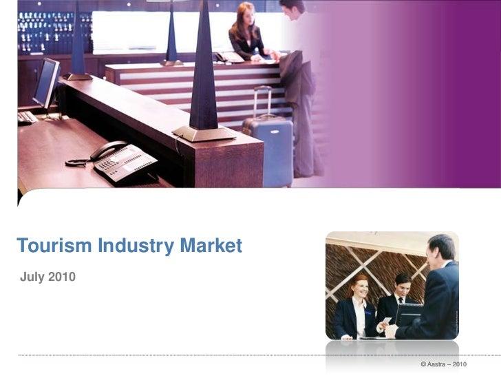 Tourism Industry Market<br />July 2010<br />