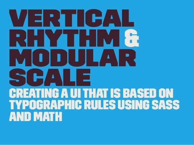 Vertical Rhythm & Modular ScaleCreatingaUIThatIs Based on Typographic Rules Using Sass and Math