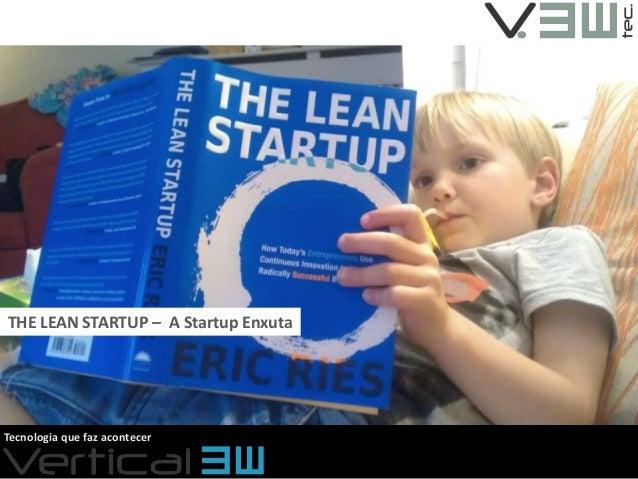 THE LEAN STARTUP – A Startup EnxutaTecnologia que faz acontecer