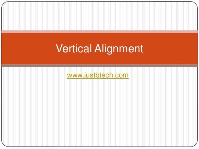 www.justbtech.com Vertical Alignment
