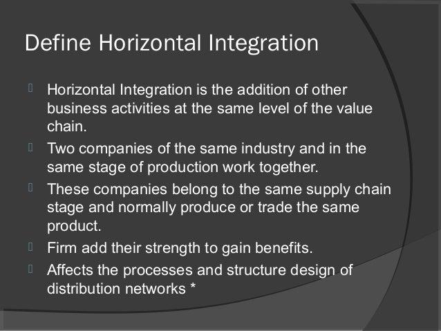 Vertical and horizontal integration Slide 3