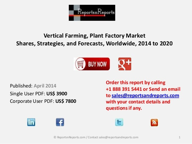 Vertical Farming, Plant Factory Market Shares, Strategies, and Forecasts, Worldwide, 2014 to 2020 Order this report by cal...