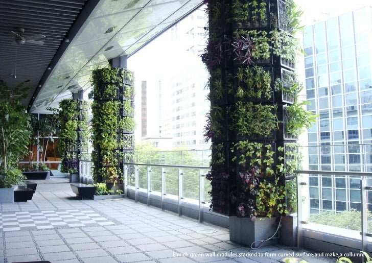 vertical greening systems   stephanie gautama   Elmich green wall modules stacked to form curved surface and make a collum...