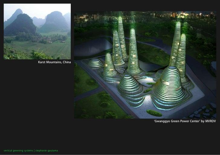 Karst Mountains, China                                                          'Gwanggyo Green Power Center' by MVRDV    ...