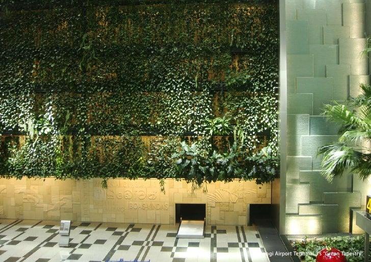 "vertical greening systems   stephanie gautama   Changi Airport Terminal 3's ""Green Tapestry"""