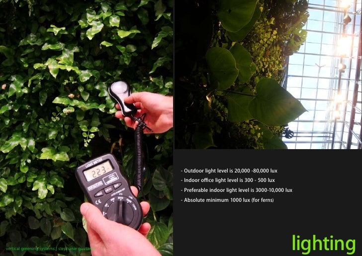 - Outdoor light level is 20,000 -80,000 lux                                                 - Indoor office light level is...
