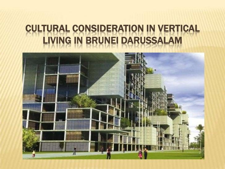CULTURAL CONSIDERATION IN VERTICAL   LIVING IN BRUNEI DARUSSALAM