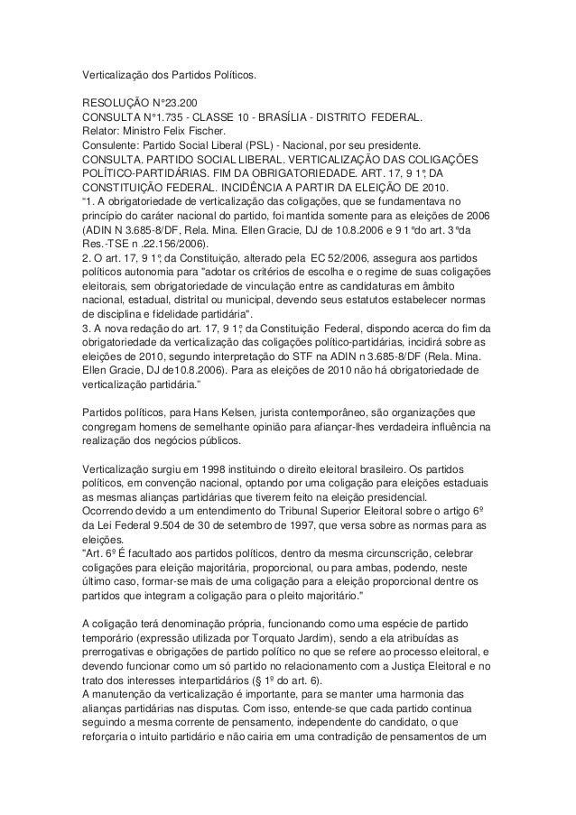 Verticalização dos Partidos Políticos. RESOLUÇÃO N°23.200 CONSULTA N°1.735 - CLASSE 10 - BRASÍLIA - DISTRITO FEDERAL. Rela...