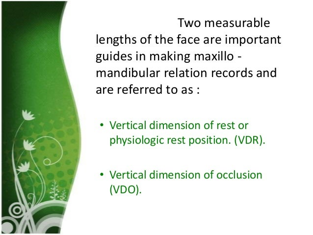 INCREASE IN VDO / DECREASE IN IOD• The chin-nose distance will increase, and thenpatients will have an appearance of openm...