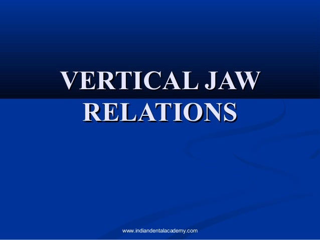 VERTICAL JAW RELATIONS  www.indiandentalacademy.com