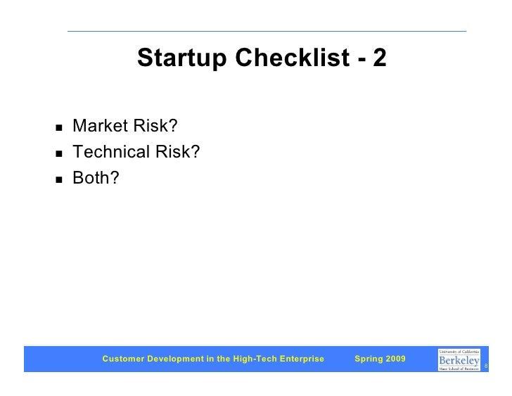 Startup Checklist - 2      Market Risk? !      Technical Risk? !      Both? !            Customer Development in the High-...