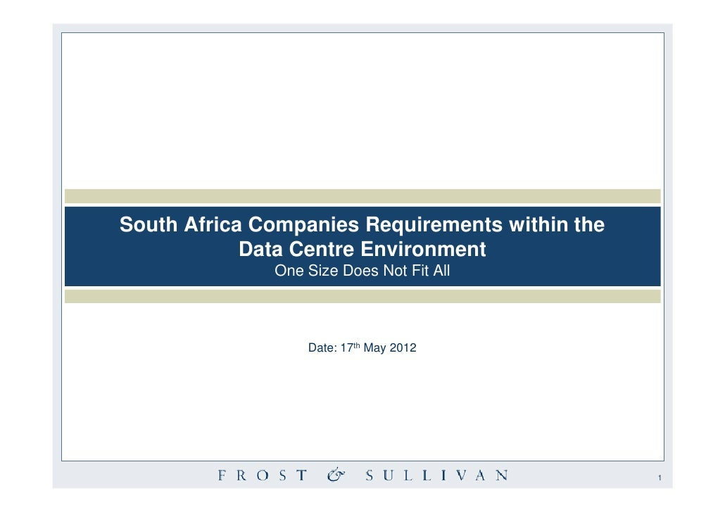 South Africa Companies Requirements within the            Data Centre Environment              One Size Does Not Fit All  ...