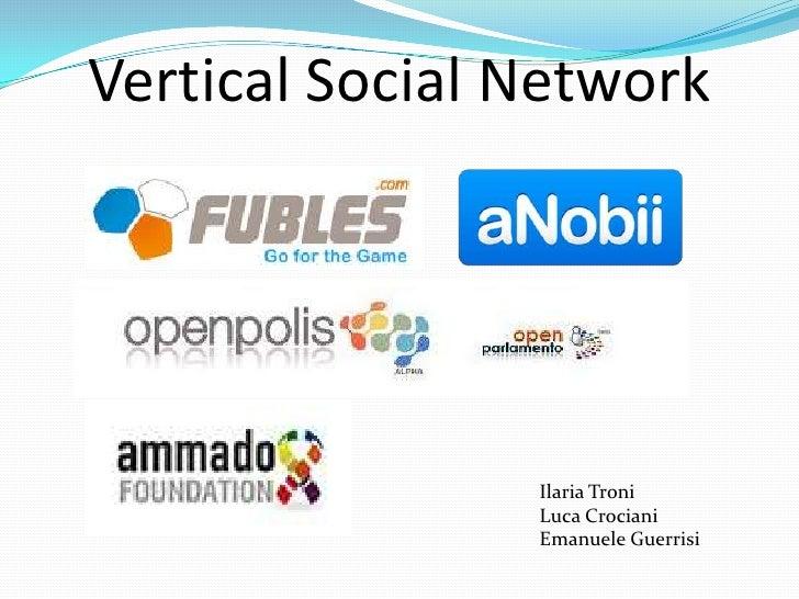 Vertical Social Network<br />Ilaria Troni<br />Luca Crociani<br />Emanuele Guerrisi<br />