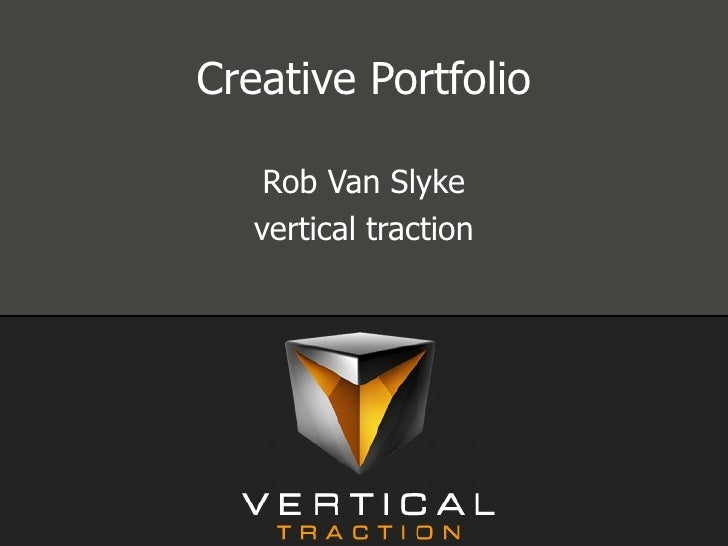 Creative Portfolio Rob Van Slyke vertical traction