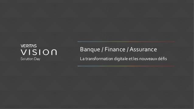 Banque / Finance / Assurance La transformation digitale et les nouveaux défis