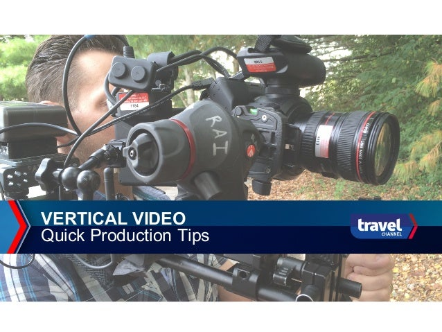 VERTICAL VIDEO Quick Production Tips