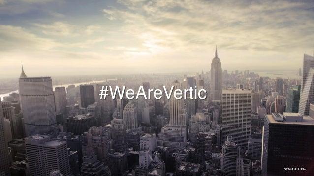 #WeAreVertic