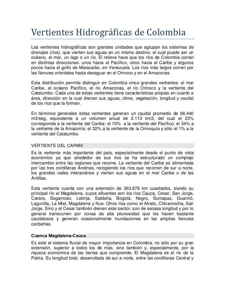 Vertientes Hidrográficas de Colombia<br />Las vertientes hidrográficas son grandes unidades que agrupan los sistemas de dr...