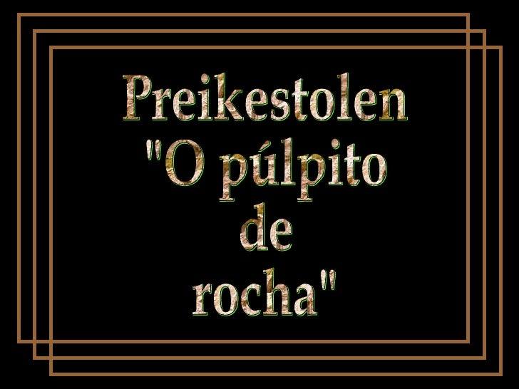 """Preikestolen """"O púlpito de rocha"""""""
