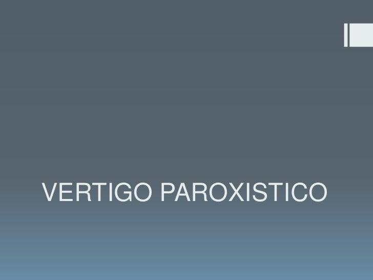 VERTIGO PAROXISTICO