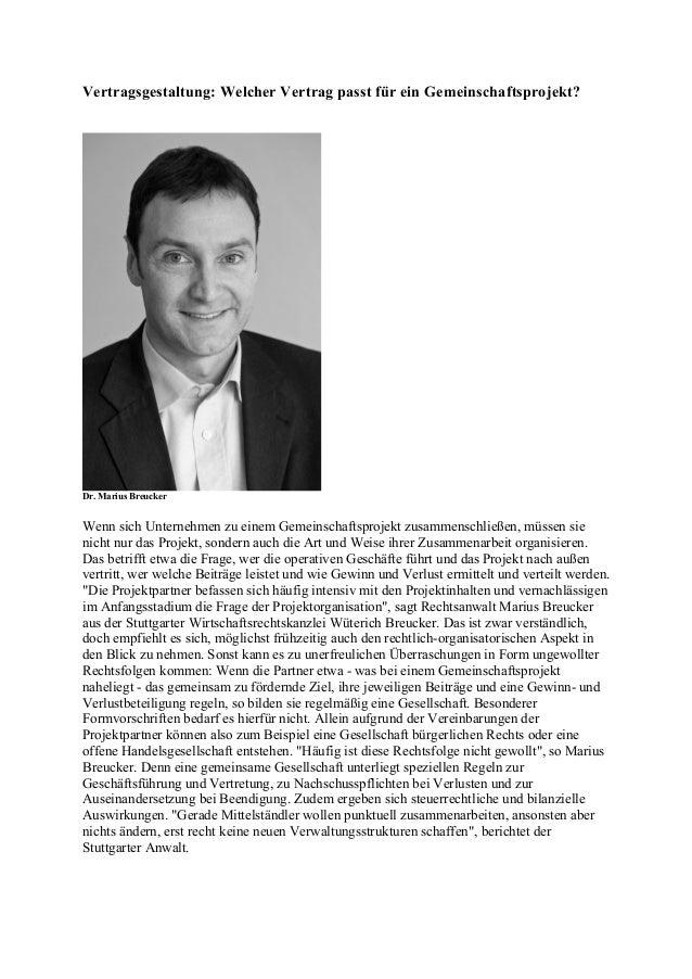 Vertragsgestaltung:WelcherVertragpasstfüreinGemeinschaftsprojekt? Dr.MariusBreucker WennsichUnternehmenzueinem...