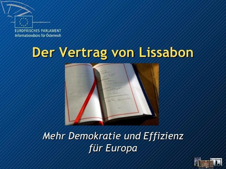 Der Vertrag von Lissabon Mehr Demokratie und Effizienz für Europa