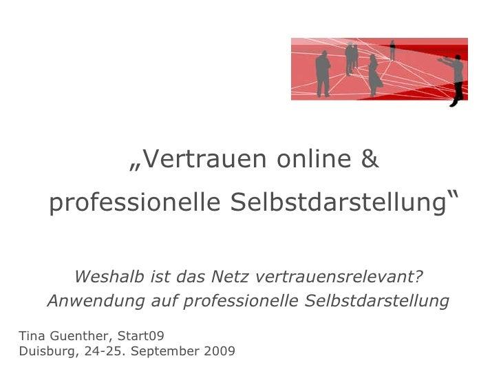 """"""" Vertrauen online & professionelle Selbstdarstellung """"   Weshalb ist das Netz vertrauensrelevant? Anwendung auf professio..."""