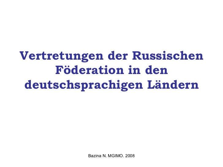 Vertretungen der Russischen Föderation in den deutschsprachigen Ländern