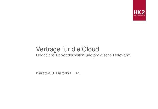 Karsten U. Bartels LL.M. Verträge für die Cloud Rechtliche Besonderheiten und praktische Relevanz