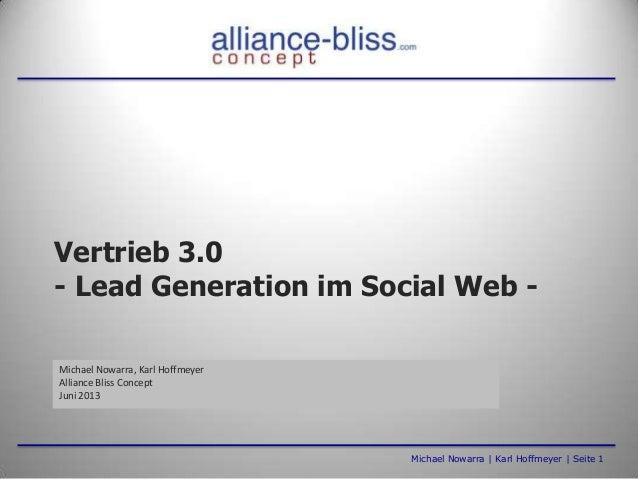 Vertrieb 3.0- Lead Generation im Social Web -Michael Nowarra, Karl HoffmeyerAlliance Bliss ConceptJuni 2013Michael Nowarra...