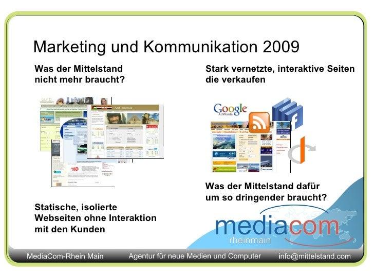 Marketing und Kommunikation 2009 Was der Mittelstand nicht mehr braucht? Was der Mittelstand dafür um so dringender brauch...