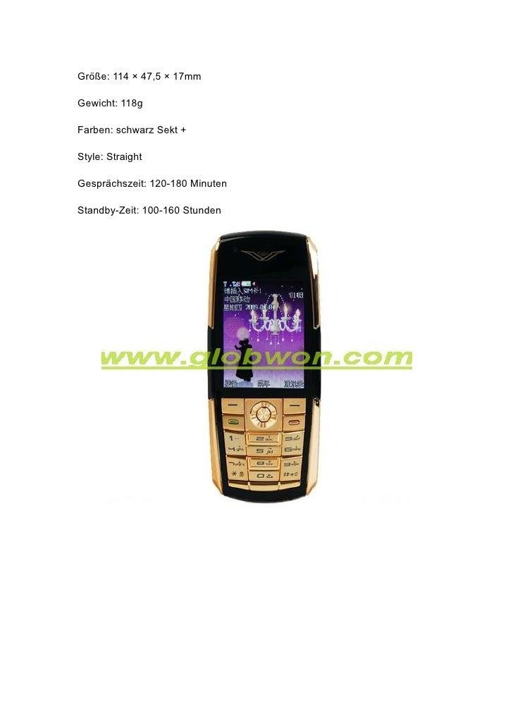 Größe: 114 × 47,5 × 17mm  Gewicht: 118g  Farben: schwarz Sekt +  Style: Straight  Gesprächszeit: 120-180 Minuten  Standby-...