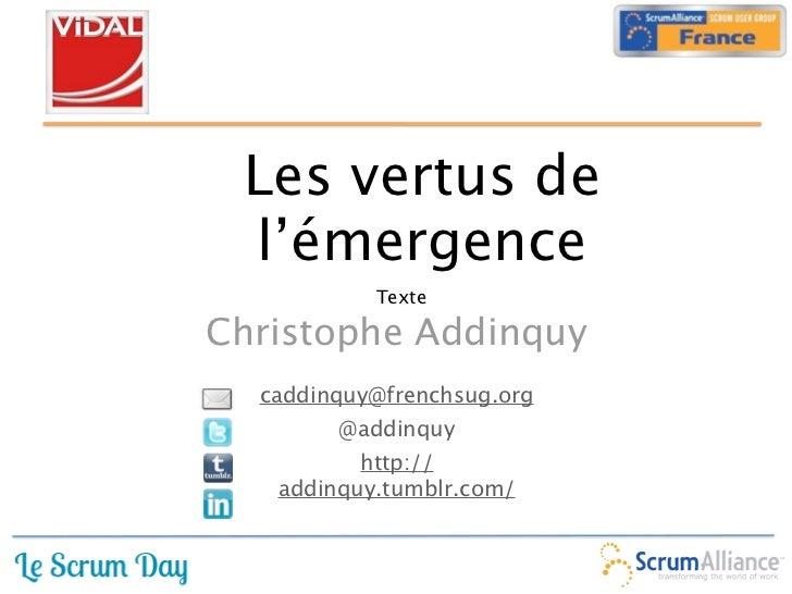 Les vertus de l'émergence           TexteChristophe Addinquy  caddinquy@frenchsug.org        @addinquy          http://  ...
