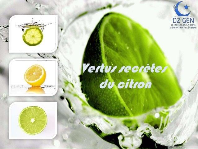 • Text of Presentation • Text of Presentation  Vertus secrètes du citron