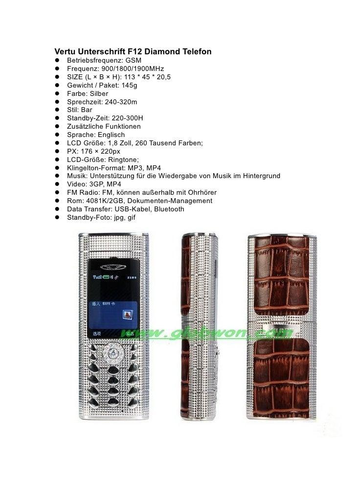 Vertu Unterschrift F12 Diamond Telefon Betriebsfrequenz: GSM Frequenz: 900/1800/1900MHz SIZE (L × B × H): 113 * 45 *...