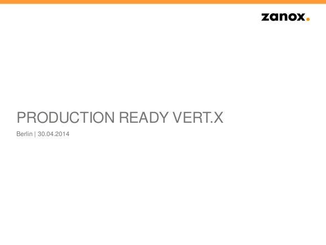 PRODUCTION READY VERT.X Berlin | 30.04.2014