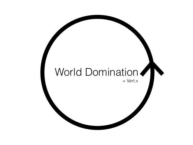World Domination + Vert.x