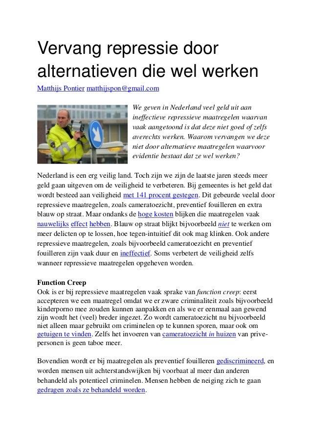Vervang repressie dooralternatieven die wel werkenMatthijs Pontier matthijspon@gmail.comWe geven in Nederland veel geld ui...