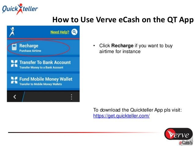 How to Use Verve eCash on the QT App • Select the network • Enter the phone number to recharge • Enter the Amount • Click ...