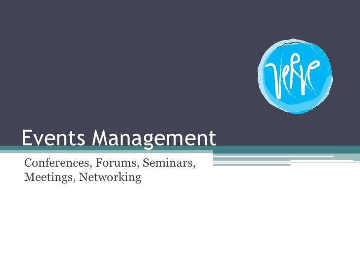 Events Management Conferences, Forums, Seminars, Meetings, Networking