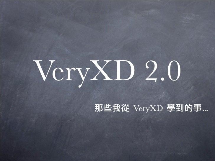 VeryXD 2.0       VeryXD   ...