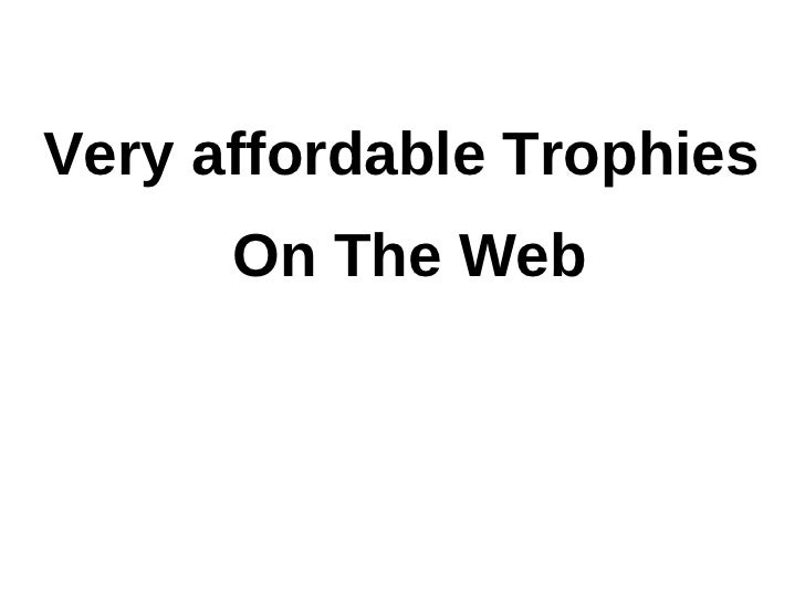 Very affordable Trophies      On The Web