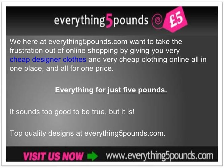 Very Cheap Clothes, Unbeatable Prices Everything Five Pounds