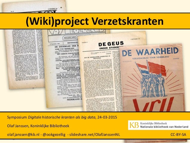 (Wiki)project Verzetskranten Symposium Digitale historische kranten als big data, 24-03-2015 Olaf Janssen, Koninklijke Bib...