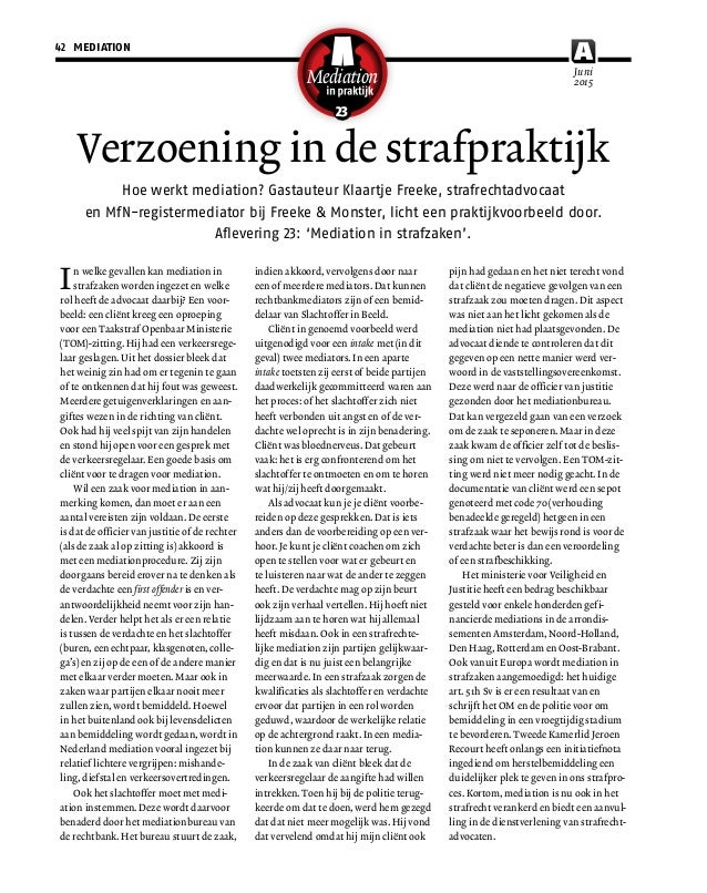 Verzoening in de strafpraktijk Hoe werkt mediation? Gastauteur Klaartje Freeke, strafrechtadvocaat en MfN-registermediator...