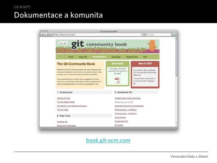 CO JE GIT?  Dokumentace a komunita                      book.git-scm.com                                      Verzování kó...