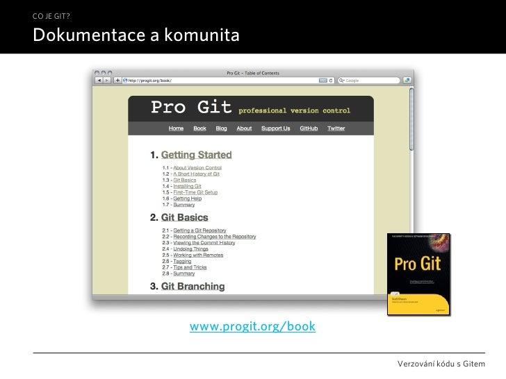 CO JE GIT?  Dokumentace a komunita                     www.progit.org/book                                        Verzován...