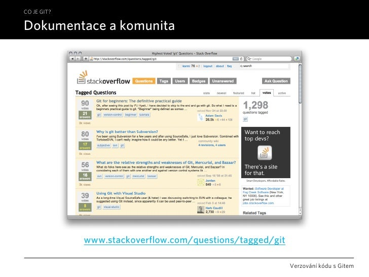 CO JE GIT?  Dokumentace a komunita                  www.stackoverflow.com/questions/tagged/git                            ...