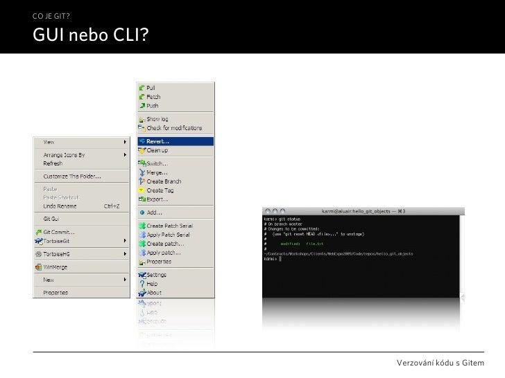 CO JE GIT?  GUI nebo CLI?                     Verzování kódu s Gitem