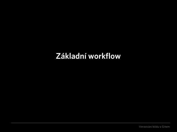 Základní workflow                         Verzování kódu s Gitem